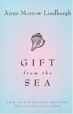 Gift from the Sea, Anne Morrow Lindbergh. I can't believe I put off reading this one for so long! Short, sweet, wise, timeless. Reminds me very much of Eleanor Roosevelt's You Learn by Living (and I LOVE that book!)