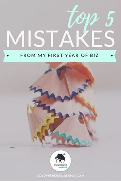 Click here to the Top 5 Mistakes I Made in My First Year of Biz! Mistakes to avoid in branding, marketing and product development. Read the full post here: http://www.solopreneursidekick.com/blog/top-5-mistakes-first-year-of-biz