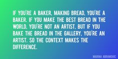 Timeless Quotes to inspire, motivate and make you successful. Marina Abramovic, How To Make Bread, Contemporary Art, Inspirational Quotes, Good Things, Motivation, Baking, Gallery, Artist