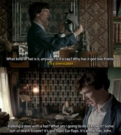 Things Sherlock does not understand: why John wants him to get the milk, the orbit of the planets, and hats with ear flaps.