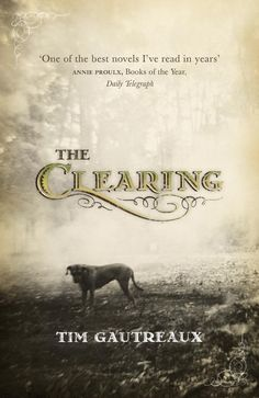 The Clearing- Tim Gautreaux