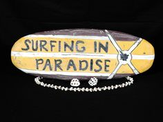"""SURFING IN PARADISE"" SURF SIGN Each letter of Surfing In Paradise is raised. Perfect for your home decoration or your outdoor living area!"