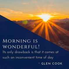 Morning Is Wonderful #insparation #insparationquotes