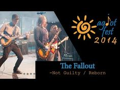The Fallout - Not Guilty / Reborn at AgiotFest2014 - YouTube
