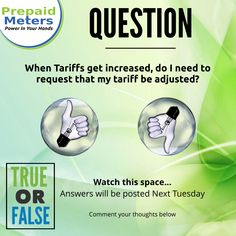 Question 9: When Tariffs get increased, do I need to request that my tariff be adjusted?