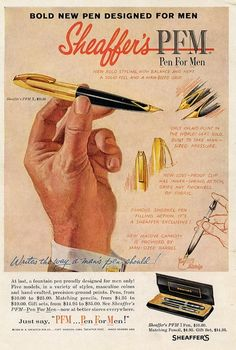 Sheaffer's: I love fountain pens, and when I see these ads, I want to buy one!