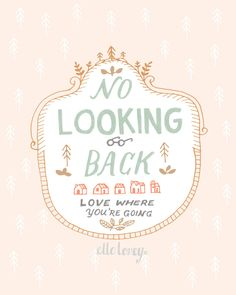 No looking back!    #quotes #wisdom #inspirational