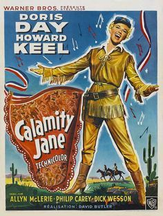 """Calamity Jane is a """"Wild West""""-themed film musical released in 1953. It is loosely based on the life of Wild West heroine Calamity Jane and explores an alleged romance between Calamity Jane and Wild Bill Hickok in the American Old West. The film starred Doris Day as the title character and Howard Keel as Hickok. It was devised by Warner Brothers in response to the success of Annie Get Your Gun. It won the Academy Award for Best Original Song"""