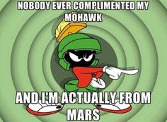 I am actually from Mars