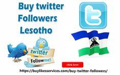 Buy Twitter Followers Lesotho Twitter Followers, Best Sites, Stuff To Buy
