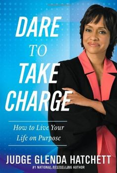 For nearly 10 years, Judge Glenda Hatchett has delighted TV audiences with a brand of justice that turns the everyday into something eminently watchable. Her message can be distilled into the following two words: Dare Yourself.  http://sfiprofitsnetwork.weebly.com/daily-deal/dare-to-take-charge-how-to-live-your-life-on-purpose