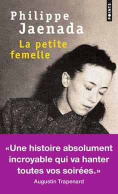 « La petite femelle » de Philippe Jaenada (Points) Elena Ferrante, Lus, Philippe, Lectures, Books To Read, Ebooks, Hobbies, Mood, Reading