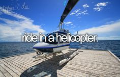 bucket list: ride in a helicopter