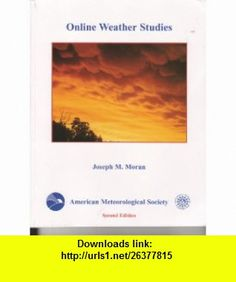 Online weather studies (9781878220509) Joseph M Moran , ISBN-10: 1878220500  , ISBN-13: 978-1878220509 ,  , tutorials , pdf , ebook , torrent , downloads , rapidshare , filesonic , hotfile , megaupload , fileserve