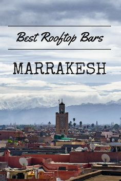 9 of the best rooftop bars and restaurants with a view Marrakesh!