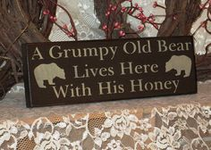 A Grumpy Old Bear Live Here With His Honey - Primitive Country Painted Wall Sign, Bear Sign,  Ready to Ship, home decor, room decor