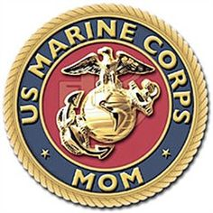 Proud Mom of a U.S. Marine...For Stacy