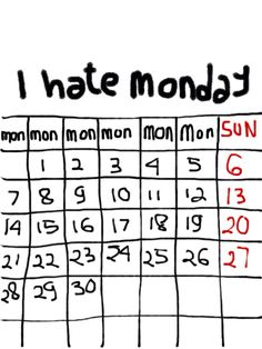 I hate monday!!