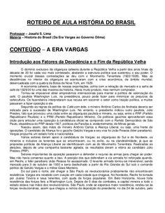 ROTEIRO DE AULA HISTÓRIA DO BRASIL Professor – Josafá S. Lima Matéria – História do Brasil (Da Era Vargas ao Governo Dilma...
