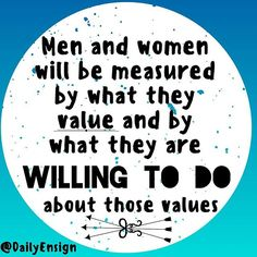 """I have come to believe that men and women are measured by what they value and by what they are willing to do about those values. Great people seem to consistently do whatever is required to live by their values, even at great sacrifice."" - Richard A Hunter @dailyensign  lds quotes mormon quotes christian quotes, faith, ensign quotes ensign magazine, lds ensign"