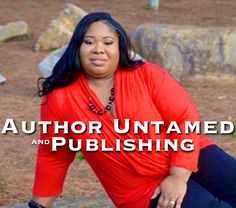 Author Untamed is the creator of the Never Again... No More series.  She's also a mother, volunteer, student and owner of her own publishing company.  Check her out!
