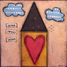 Mixed Media Art-House Home Sweet Home Crafts To Do, Home Crafts, Art Journal Backgrounds, Button Art, Canvas Ideas, Applique Patterns, Decoration, Mixed Media Art, Home Art
