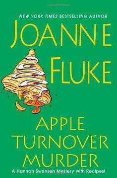 Apple Turnover Murder (Book 13 in the Hannah Swensen series) A novel by Joanne Fluke I Love Books, Books To Read, My Books, Best Mysteries, Cozy Mysteries, Murder Mysteries, Mystery Novels, Mystery Series, Joanne Fluke Books