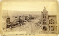 Main St ~ Grand Junction Colorado ~ 1884