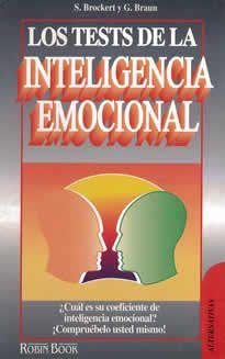 """Los test de la inteligencia emocional de S.Brockert y G.Braun editado por Robin Book.""""El dominio de la inteligencia emocional es como un poderoso motor que puede llegar a cambiar por completo nuestra vida cotidiana."""""""