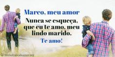 Imagem de papai com filhinho no colo com Mensagem de Te amo! para marido com o nome Marco, meu amor. Nunca se esqueça, que eu te amo, $minha$ $linda$ #person#.