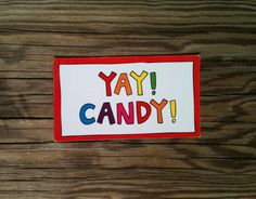 Yay! Candy! Magnet available at Ida Red. $4