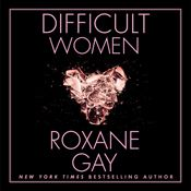 I finished listening to Difficult Women (Unabridged) by Roxane Gay, narrated by Robin Miles on my Audible app.  Try Audible and get it free.