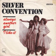 Silver Convention Always Another Girl I Like It 1975 Girl