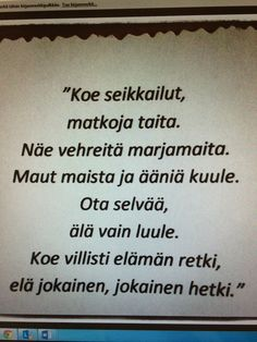 jäähyväisruno Strong Words, Wise Words, Wise Quotes, Motivational Quotes, Finnish Words, Idioms And Proverbs, End Of School Year, Think, Teaching Kindergarten