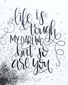This listing is for one 8x10 hand-lettered print. The quote reads life is tough my darling, but so are you This print is hand-lettered on quality cardstock paper with quality ink. It is made with thoughtful design, attention to detail and lots of love. It is ready to frame, though the frame is NOT included (nor are any props).  Please note you are receiving an actual hand-lettered print, not a digital copy. The design and color may vary slightly from the images that are seen above, as…