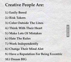 Creative people are