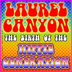 Dave McGowan on the Hippie Era and Stranger than Fiction Laurel Canyon Rock Scene Rock Revolution, Concert Posters, Music Posters, Laurel Canyon, Weird Stories, Nightlife Travel, Summer Of Love, Travel Quotes, Time Travel