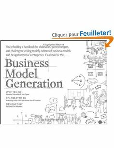 Business Model Generation: A Handbook for Visionaries, Game Changers, and Challengers: Amazon.fr: Alexander Osterwalder, Yves Pigneur: Livre...  #creativity #business #model #entrepreneur #innovation