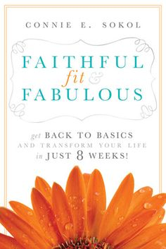 Faithful, Fit & Fabulous: Get Back to Basics and Transform Your Life - in just 8 Weeks, a book by Connie E. Good Books, Books To Read, Buy Books, 8 Week Challenge, Life Plan, Back To Basics, Transform Your Life, Get Back, Book Lists
