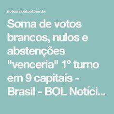 """Soma de votos brancos, nulos e abstenções """"venceria"""" 1º turno em 9 capitais - Brasil - BOL Notícias"""