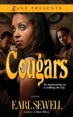 Cougars (Zane Presents) by Earl Sewell, http://www.amazon.com/dp/B0038A852E/ref=cm_sw_r_pi_dp_5YcArb0A5BZDC
