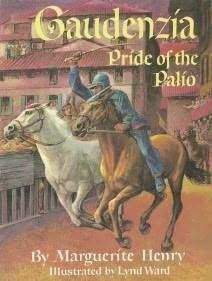 GAUDENZIA: PRIDE OF THE PALIO by Marguerite Henry (Loved to Pieces. . . with Kathi Appelt!)