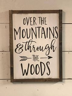 Over the mountain and through the woods sign. Woodland