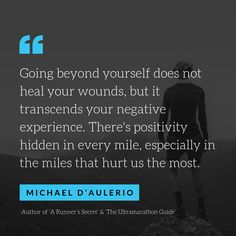 Going beyond yourself does not heal your wounds but it transcends your negative experience. There's positivity hidden in every mile especially in the miles that hurt the most Running Quotes, Running Motivation, Running Tips, Quotes Motivation, Track Quotes, Fitness Motivation, Now Quotes, Learn To Run, Running Inspiration