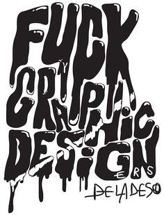 FUCKgraphicdesigners +:) @Richie Velazquez