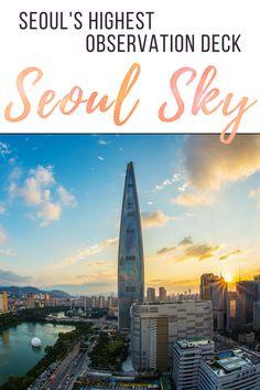 Seoul Sky - Seoul's Highest Observation Deck http://lindagoeseast.com/2017/06/22/seoul-sky-best-views-of-seoul/