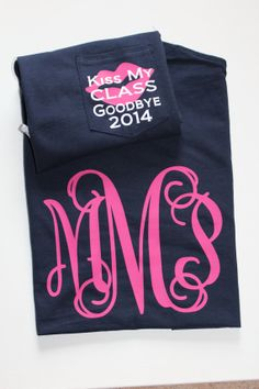 Tshirt for Graduating Seniors...Kiss My Class Goodbye with Monogram on back