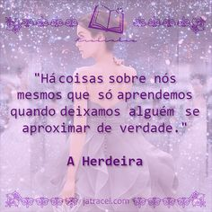 Livro - A Herdeira Best Quotes From Books, Some Quotes, Book Design Templates, America Sings, Good Books, My Books, Saga, Cute Phrases, Thing 1