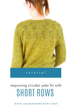 Circular yokes can be a bit of pain to make fit right. The reason for this is that a circular yoke is symmetrical in all directions but the human body is not. Read this tutorial to learn how to knit short rows for better fitting round yoke sweaters. The solutions are simple: raising the back neck, lengthening the back, or a combination of the two by knitting multiple short rows. #knitting #knit #knittingtutorial #shortrows #yoke Knitting Short Rows, Cable Knitting, Knitting Blogs, Knitting Tutorials, Knitting Projects, Knitting Patterns, Learn How To Knit, Bind Off, Back Stitch