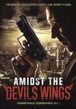 Amidst the Devils Wings [DVD] [2014]